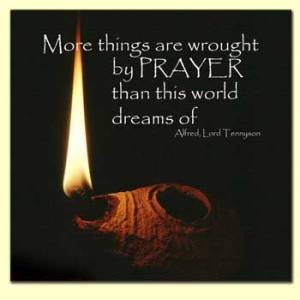 PRAY more things are wrought by prayer