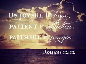 PRAY joyful, faithful in affliction, faithful prayer