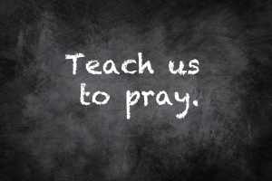 PRAY teach us to pray