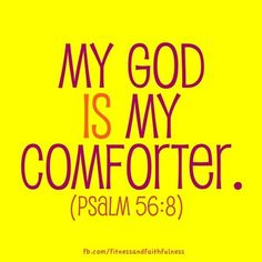 God is my comforter Psalm 56-8