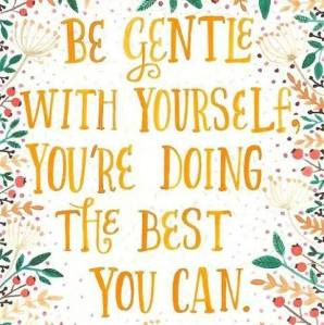 GENTLE be gentle with yourself