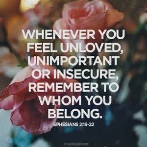 God - whenever you feel unloved or insecure - Eph 2