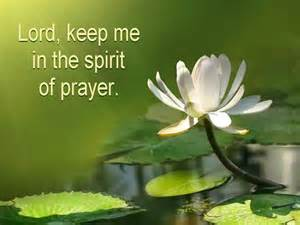 keep me inn the spirit of prayer