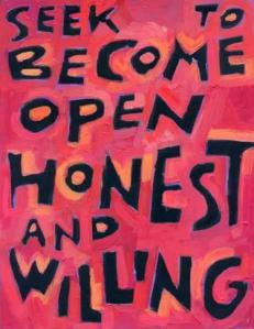seek to be honest, open, willing