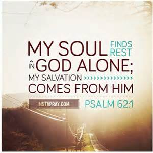 SOUL my soul finds rest in God alone Psalm 62