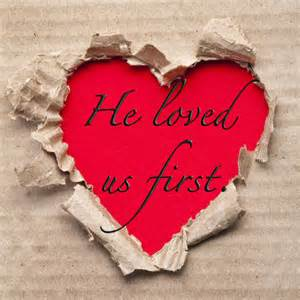 LOVE heart He loved first