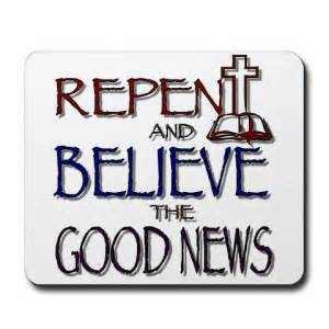 Repent and believe the Good News Mark 1