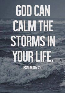 God calms storms in your life Psalm 110