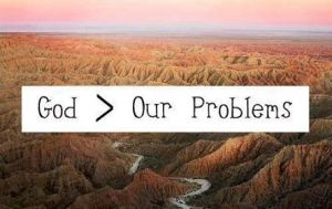 God greater than our problems