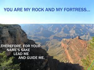 God - my rock and my fortress Psa 31-3