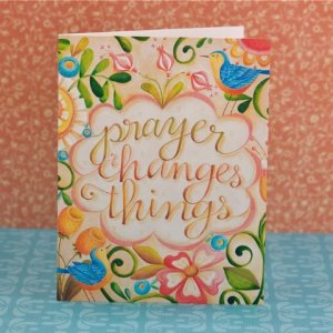 PRAY prayer changes things