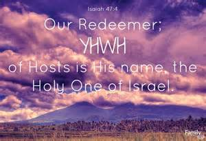 HOLY ONE of Israel Isaiah 47