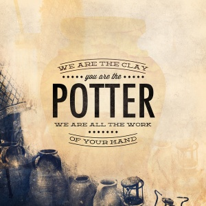 POTTER You are the Potter