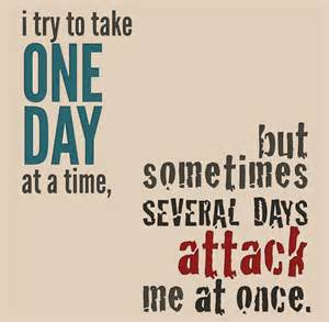 one day at a time, but several days attack
