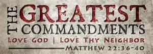 Matt 22-26 greatest command
