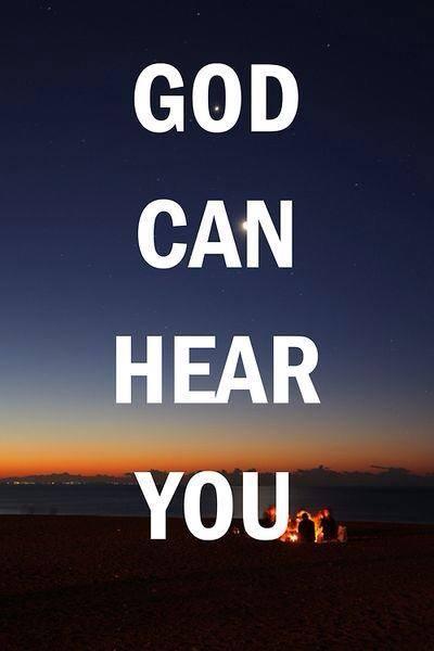 PRAY God can hear you
