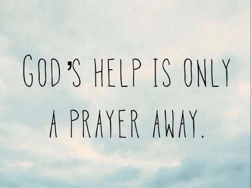 PRAY God's help a prayer away