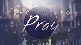 teach us to pray,