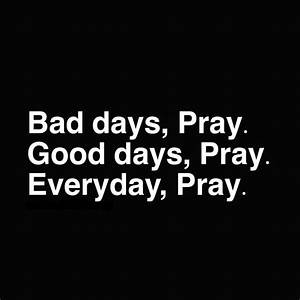 bad days, good days, every day