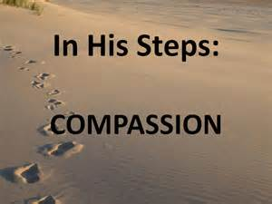 compassion - in His steps