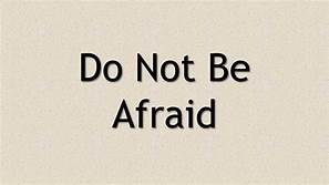 do not be afraid, print